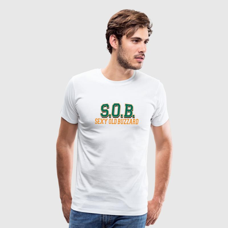 Grandpa - Sexy Old Buzzard SOB T-Shirt - Men's Premium T-Shirt