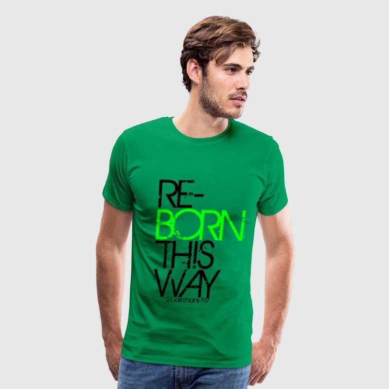 Reborn This Way T-Shirts - Men's Premium T-Shirt