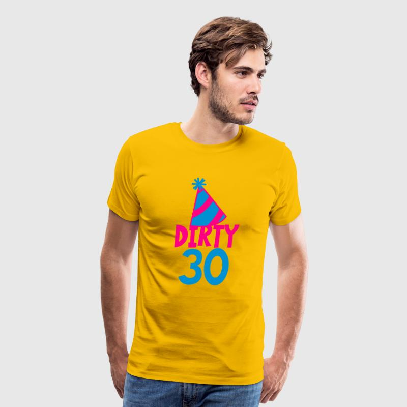 BIRTHDAY 30 DIRTY THIRTY with a party HAT T-Shirts - Men's Premium T-Shirt