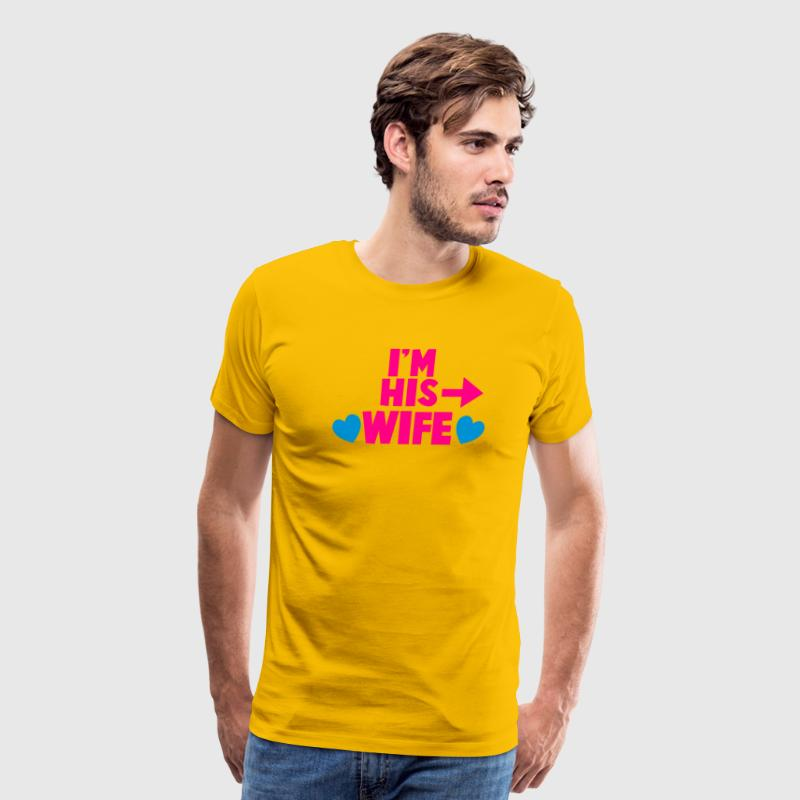 I'm his WIFE with right arrow T-Shirts - Men's Premium T-Shirt