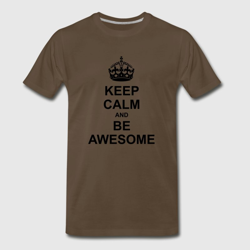 Keep Calm and be Awesome T-Shirts - Men's Premium T-Shirt