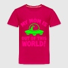 MY MOM is out of this World! mother's day alien Baby & Toddler Shirts - Toddler Premium T-Shirt