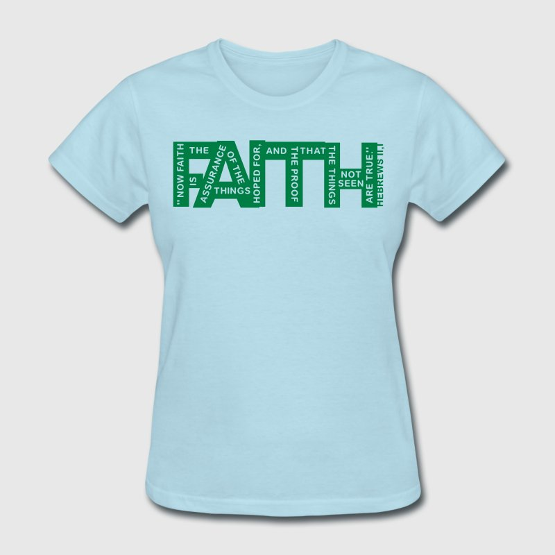 faith hebrews 11-1 - 1col T-Shirts - Women's T-Shirt