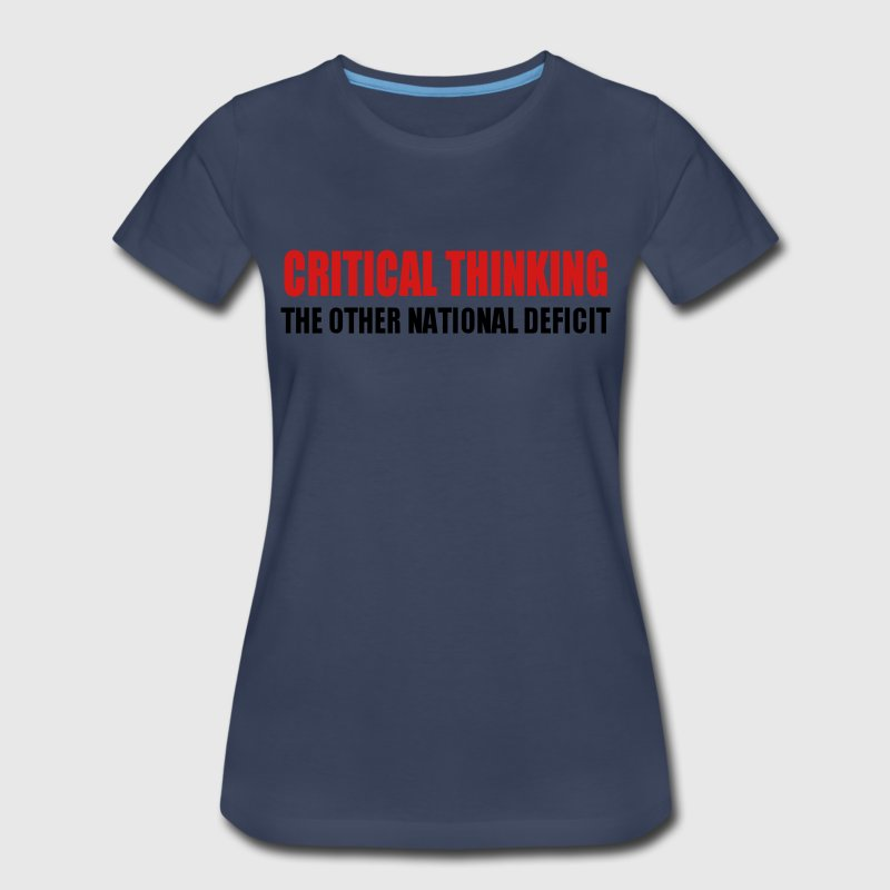 Critical Thinking Women's T-Shirts - Women's Premium T-Shirt