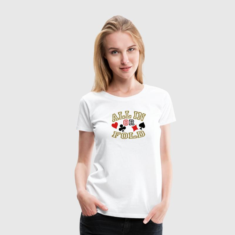 create all in or fold poker tee shirts Women's T-Shirts - Women's Premium T-Shirt