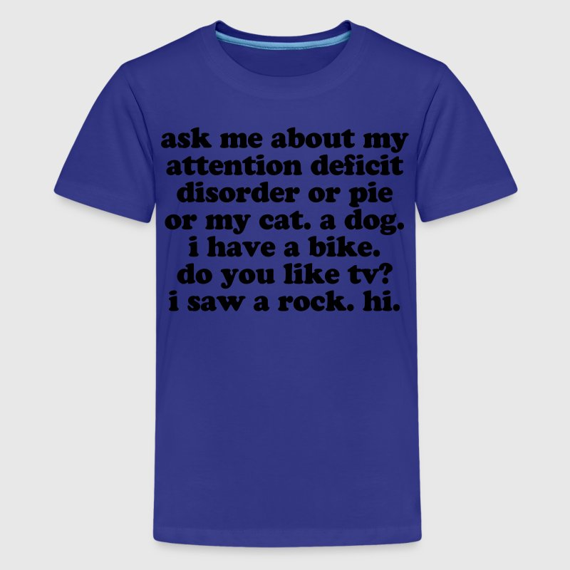Funny Ask Me About My ADHD Quote - Kids' Premium T-Shirt