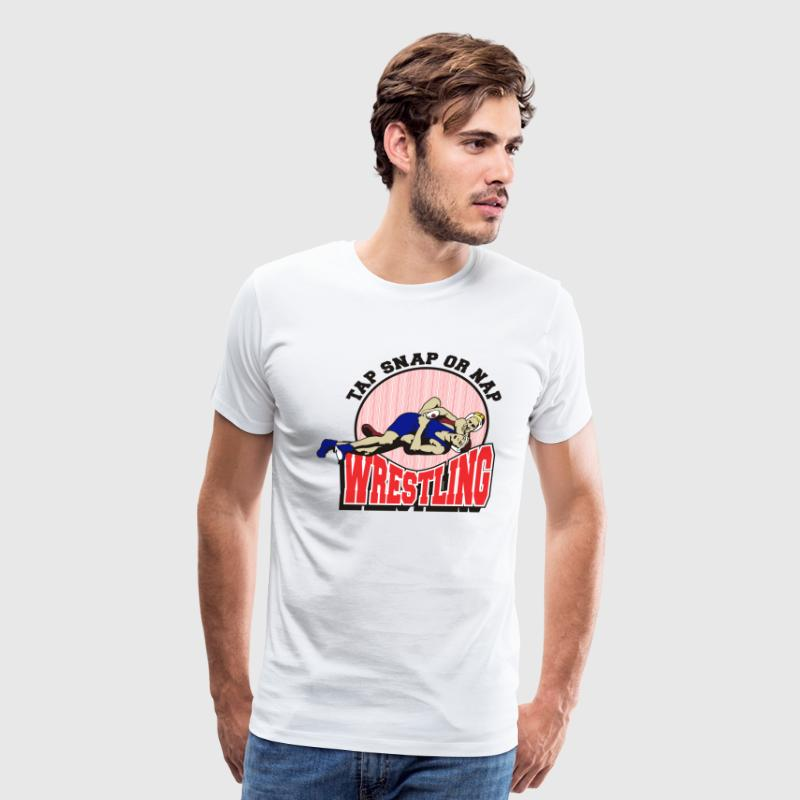 Wrestling Tap Snap or Nap  T-Shirt - Men's Premium T-Shirt
