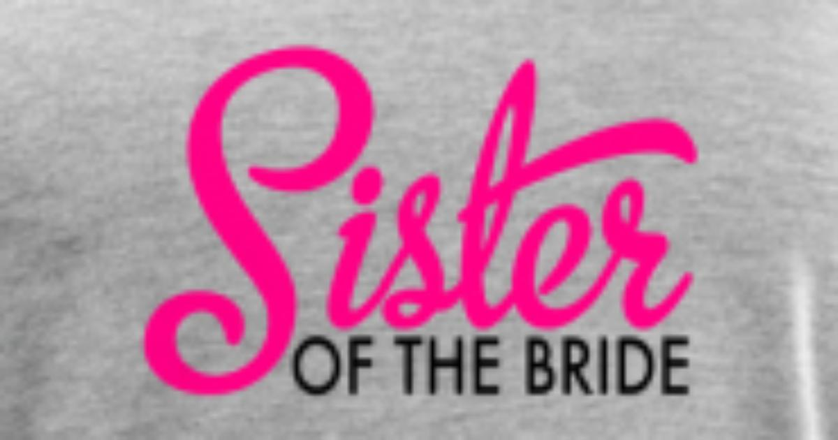 sister of the bride t