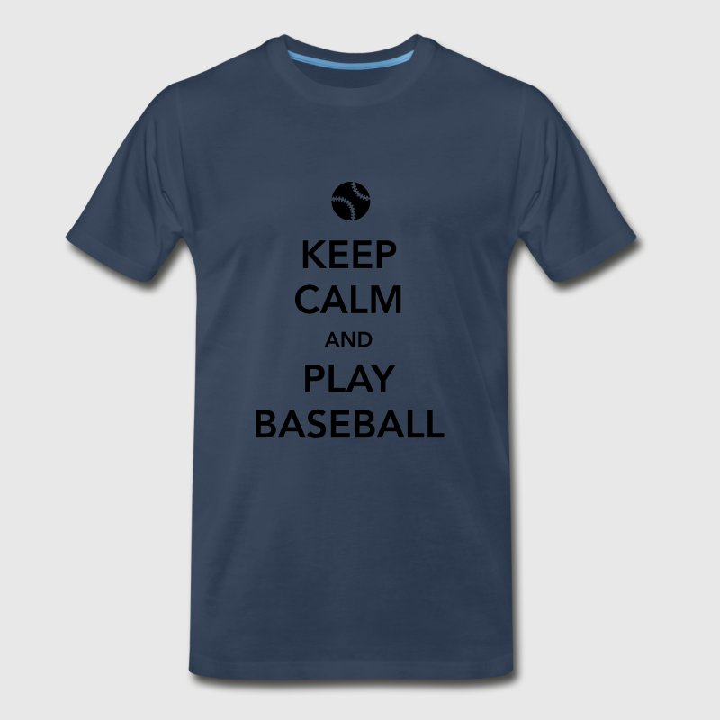 Keep Calm and Play Baseball T-Shirts - Men's Premium T-Shirt