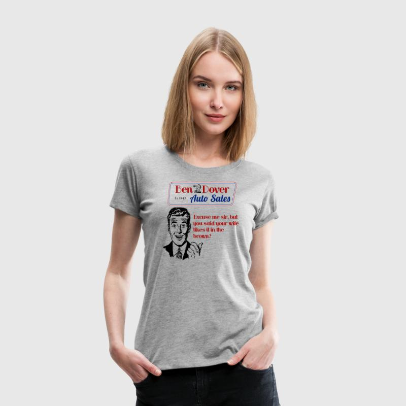 Funny Used Car Sales Shirts Ben Dover Auto Sales - Women's Premium T-Shirt