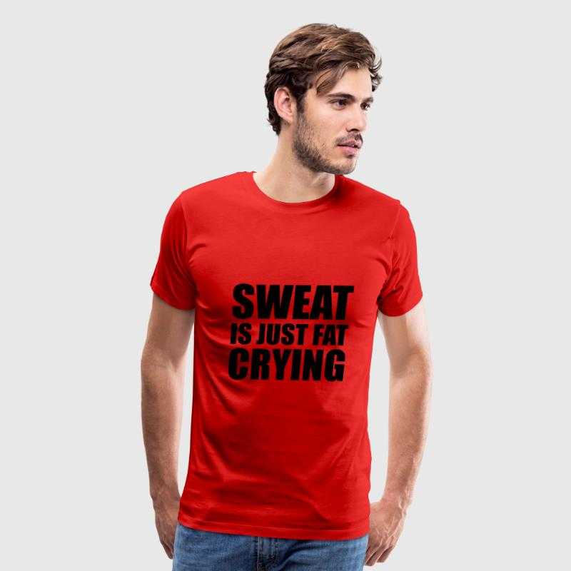 Sweat Is Just Fat Crying - Men's Premium T-Shirt