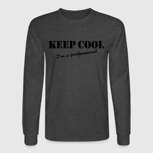 Keep cool, I'm a professional T-Shirt | Spreadshirt