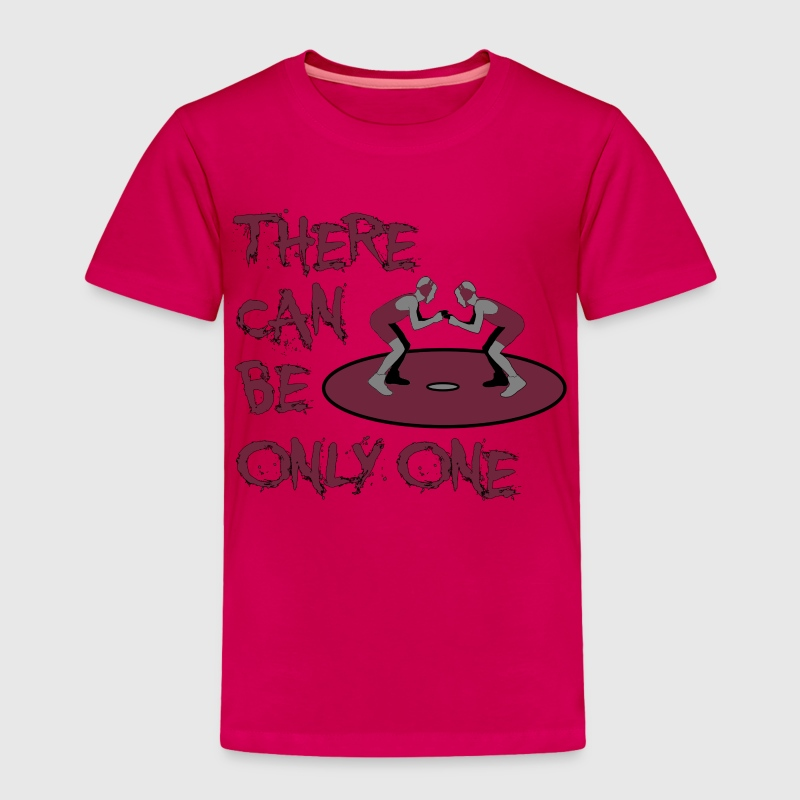 There Can Be Only One Baby & Toddler Shirts - Toddler Premium T-Shirt
