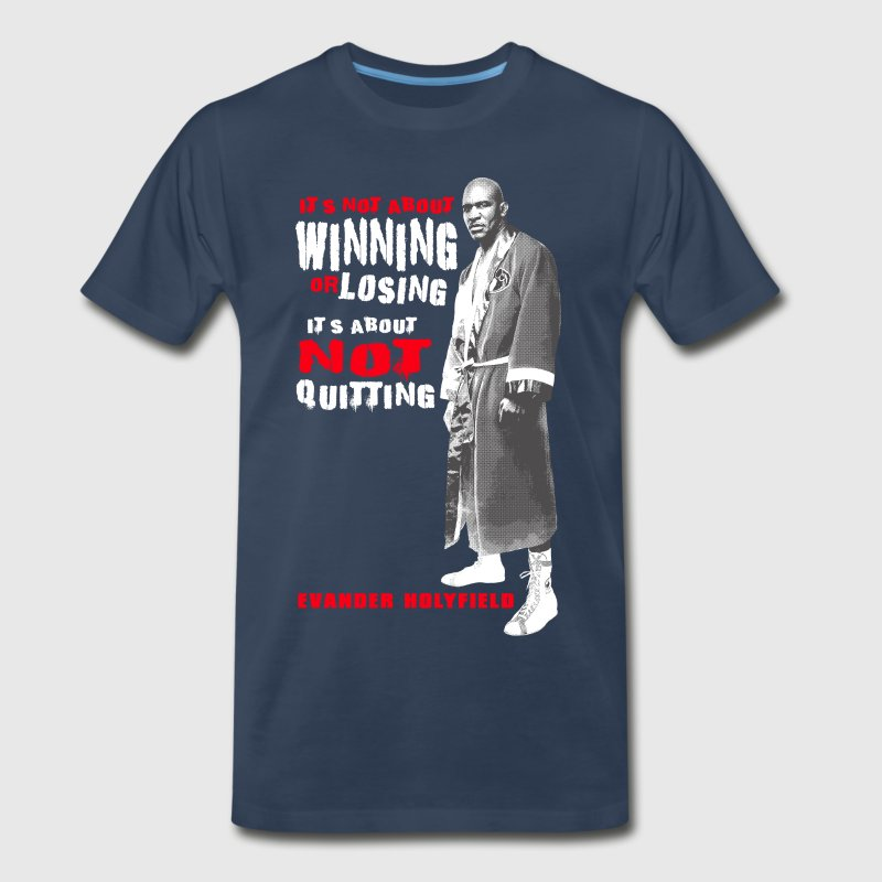 Not Quitting Evander Holyfield mp T-Shirts - Men's Premium T-Shirt