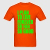 I plan to live forever, so far so good T-Shirts - Men's T-Shirt