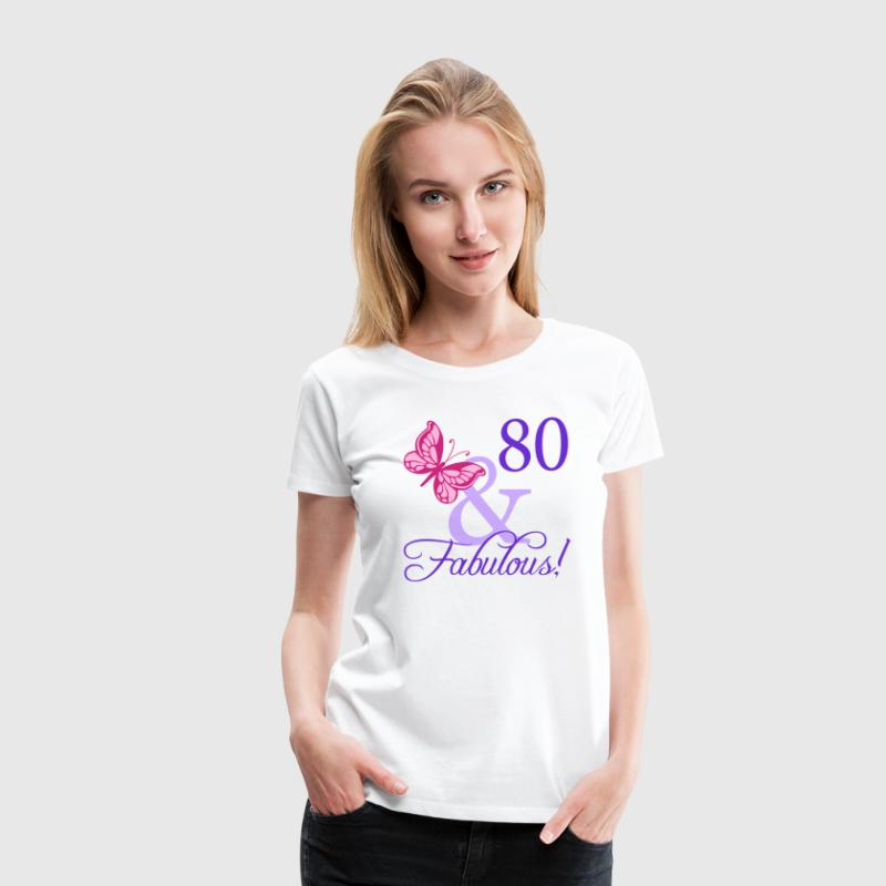 Fabulous 80th Birthday - Women's Premium T-Shirt
