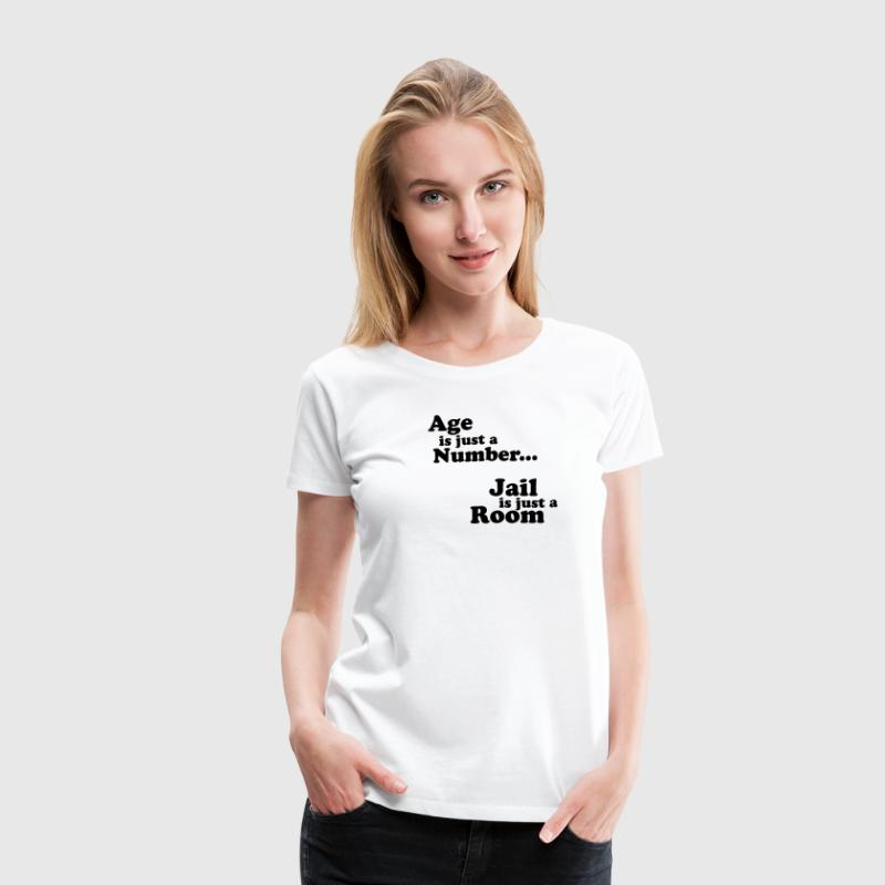 Age is just a number... Women's T-Shirts - Women's Premium T-Shirt