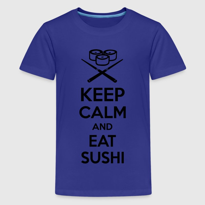 Keep calm and eat sushi. Kids' Shirts - Kids' Premium T-Shirt