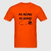 No Money, No Honey T-Shirts - Men's T-Shirt