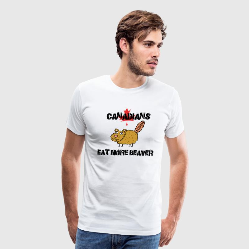 Canadians Eat More Beaver T-Shirt - Men's Premium T-Shirt