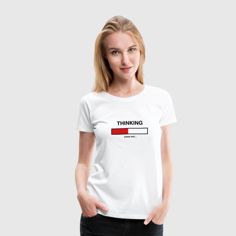 Thinking. Please wait Women's T-Shirts - Women's Premium T-Shirt