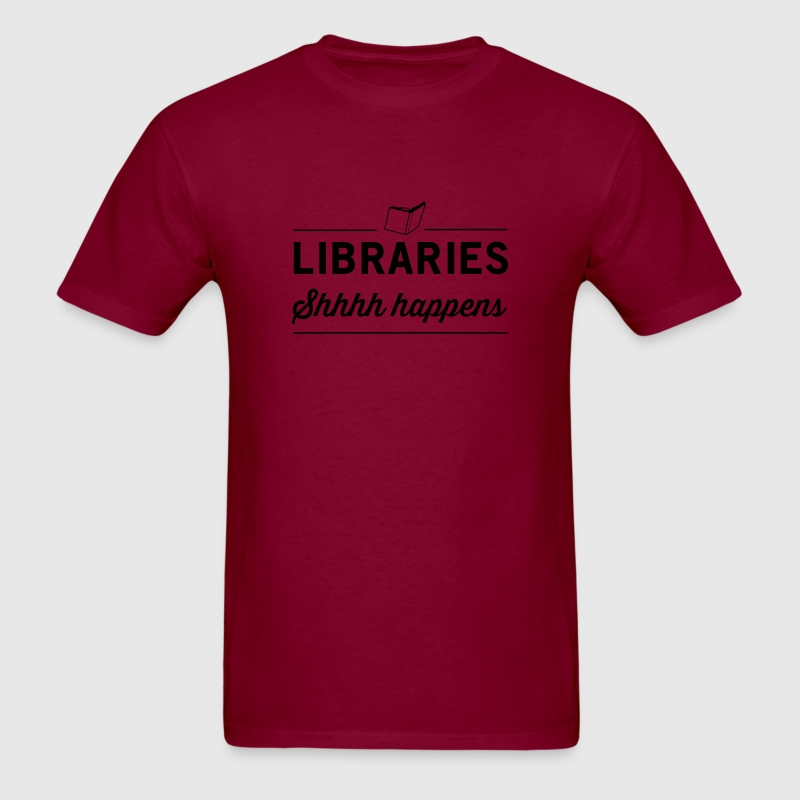 Libraries. Shhh Happens T-Shirts - Men's T-Shirt
