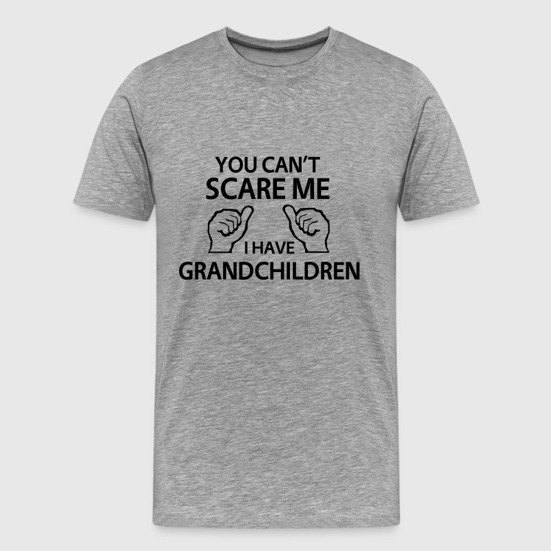 You can't scare me. I have grandchildren T-Shirts - Men's Premium T-Shirt