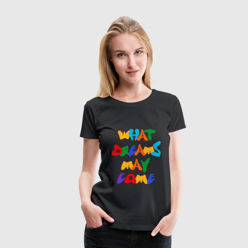 What Dreams May Come Women's T-Shirts - Women's Premium T-Shirt