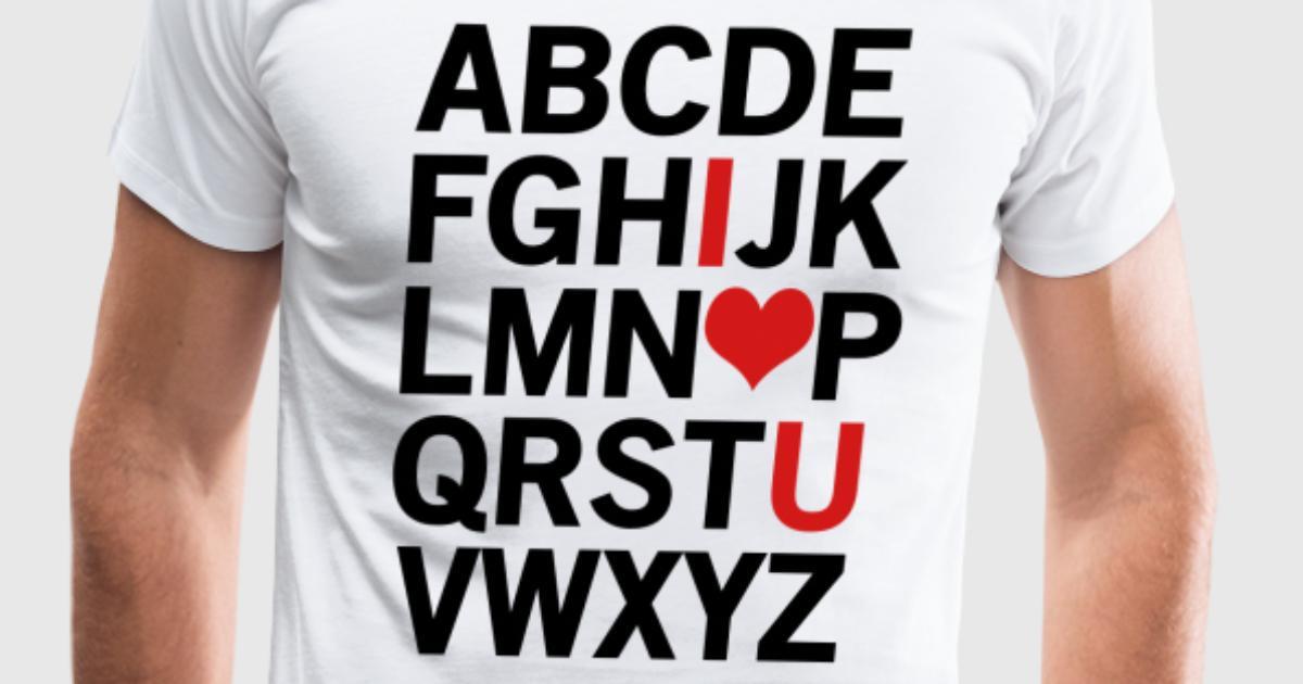 Alphabet I Love You T Shirt Spreadshirt