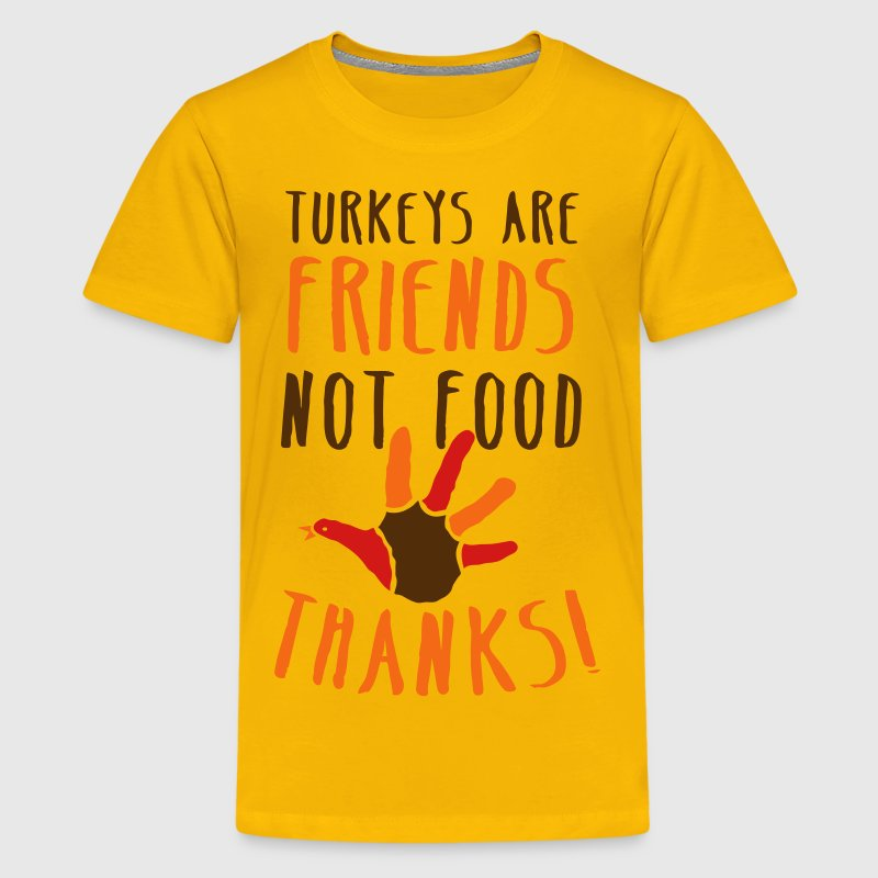 turkeys are friends not food Thanksgiving message Kids' Shirts - Kids' Premium T-Shirt