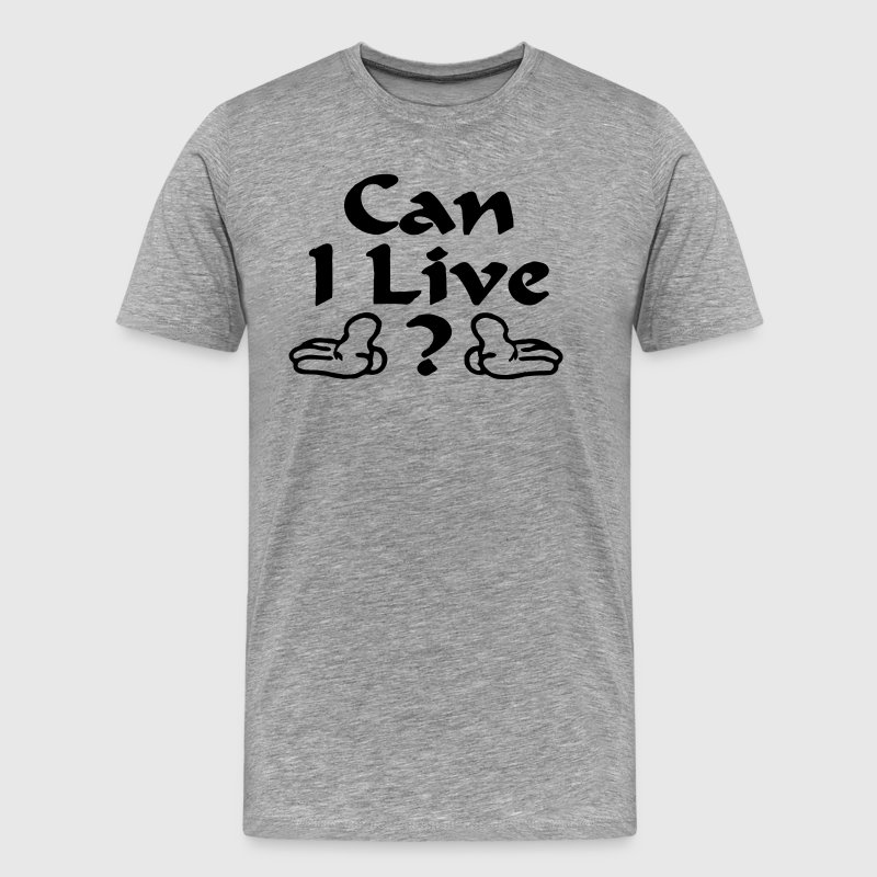 Can I Live Grey Crewneck tshirt | Beyonce - Men's Premium T-Shirt