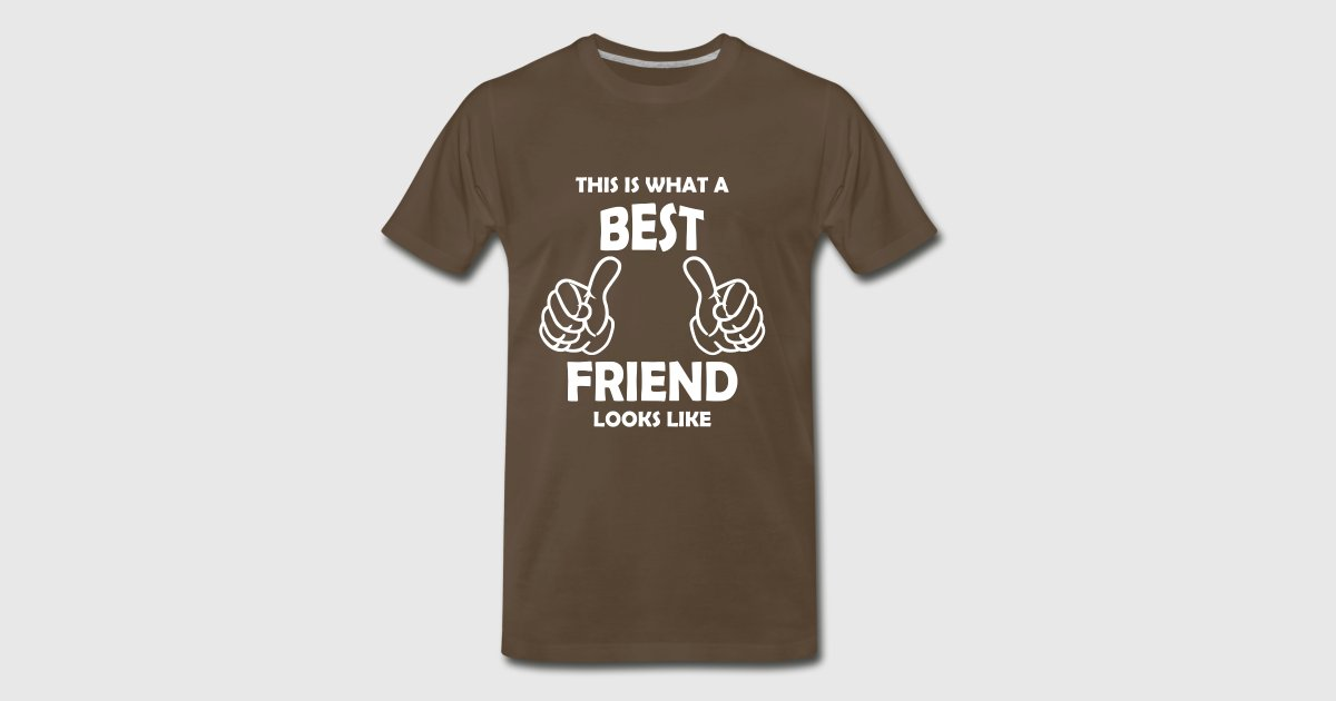 best friend t shirt spreadshirt. Black Bedroom Furniture Sets. Home Design Ideas
