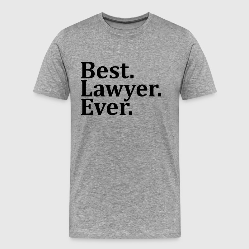 Best Lawyer Ever.  T-Shirts - Men's Premium T-Shirt