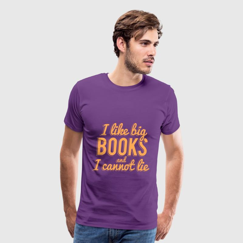 I Like Big Books and I Cannot Lie Shirt - Men's Premium T-Shirt