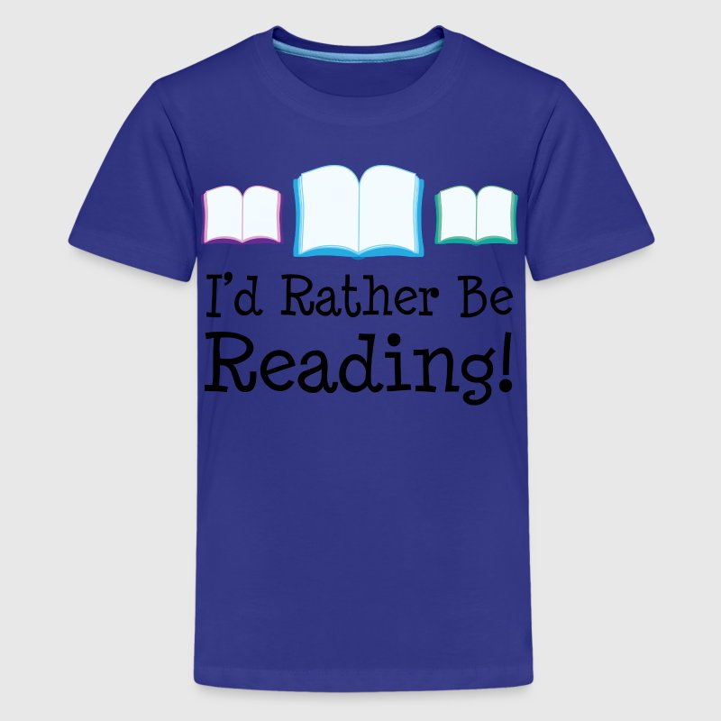 Books I'd Rather Be Reading Kids' Shirts - Kids' Premium T-Shirt