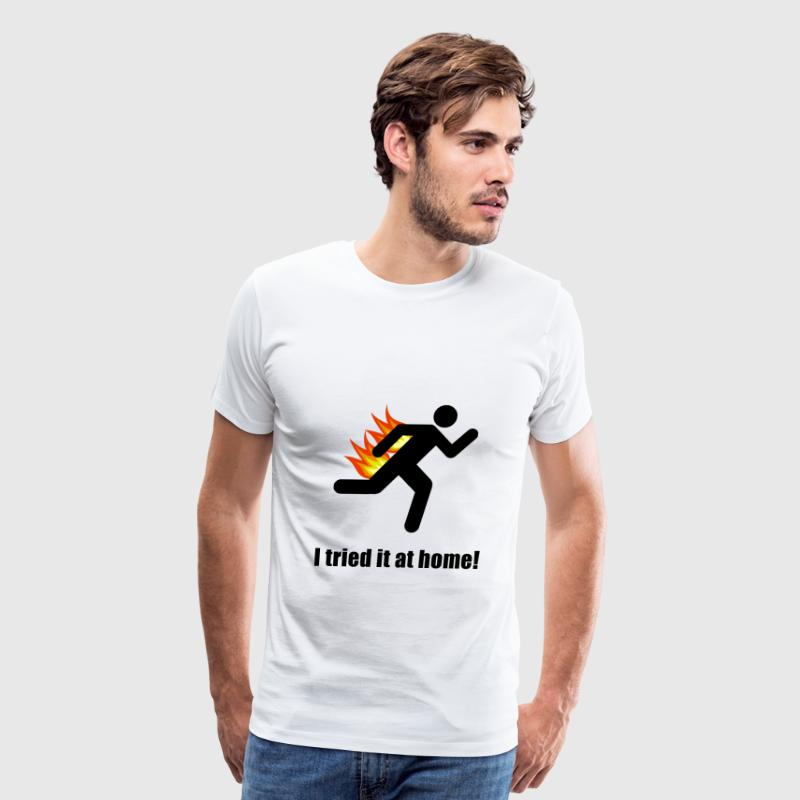 I Tried It At Home - Men's Premium T-Shirt