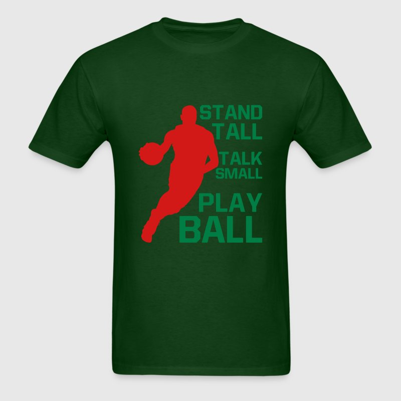 Stand Tall Talk Small Play Ball - basketball T-Shirts - Men's T-Shirt