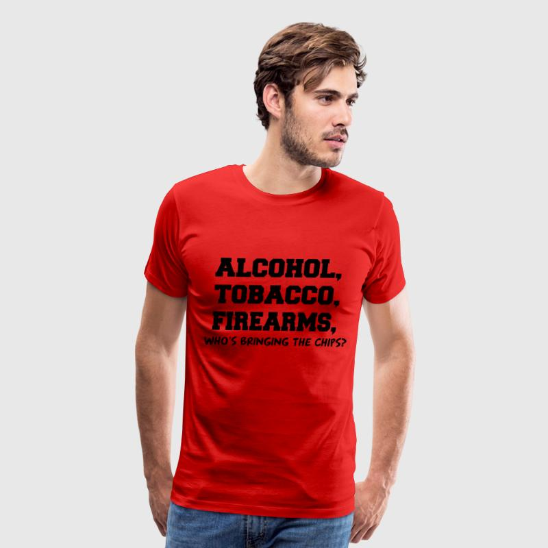 ALCOHOL TOBACCO FIREARMS Who's Bringing the Chips? T-Shirts - Men's Premium T-Shirt