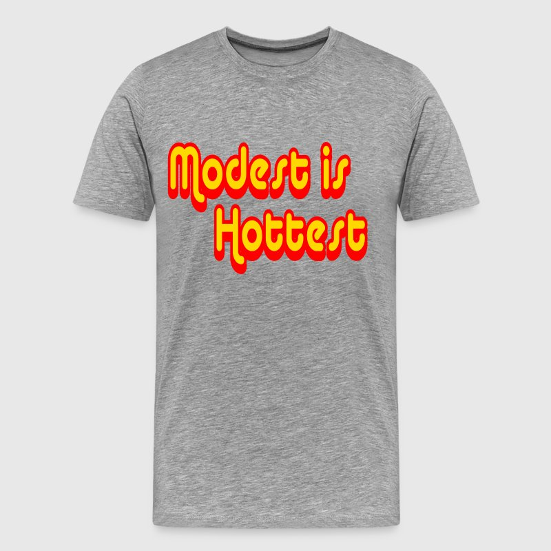 Heather grey Modest is Hottest T-Shirts - Men's Premium T-Shirt