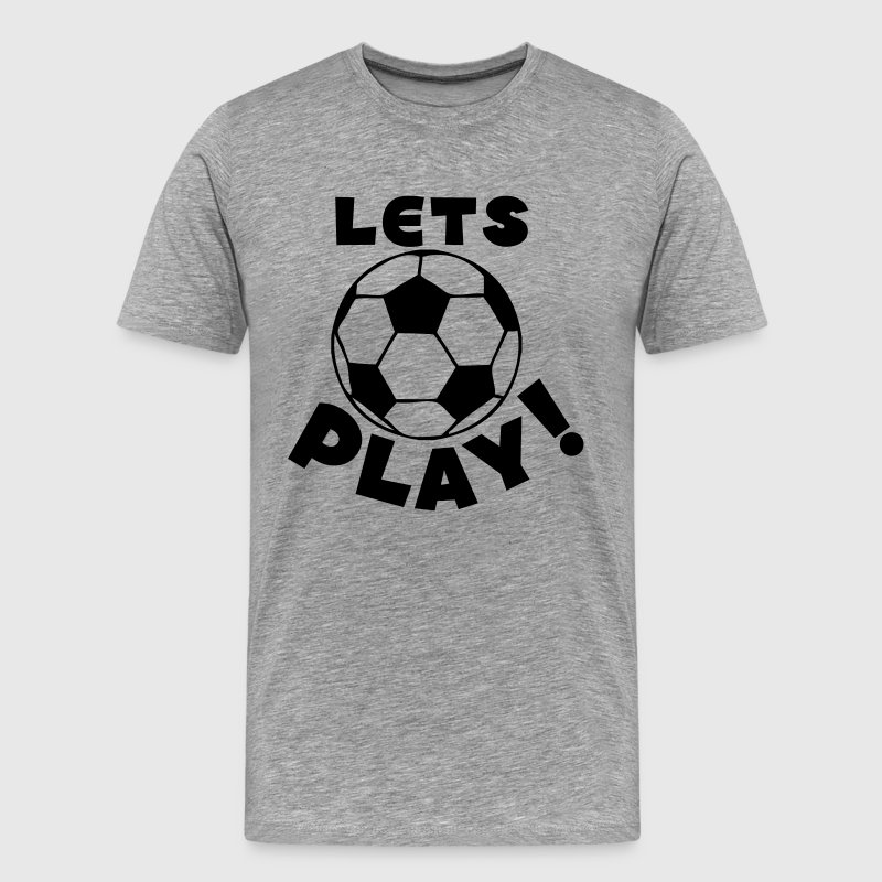 Heather grey soccer ball lets play T-Shirts - Men's Premium T-Shirt