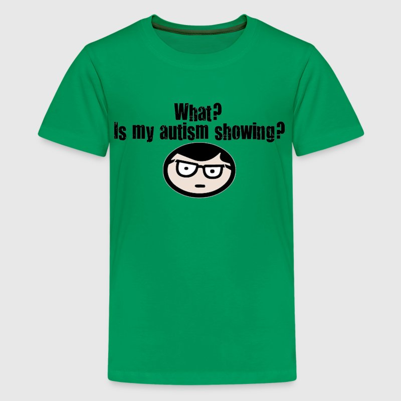 Is my autism showing? [boy] - Kids' Premium T-Shirt