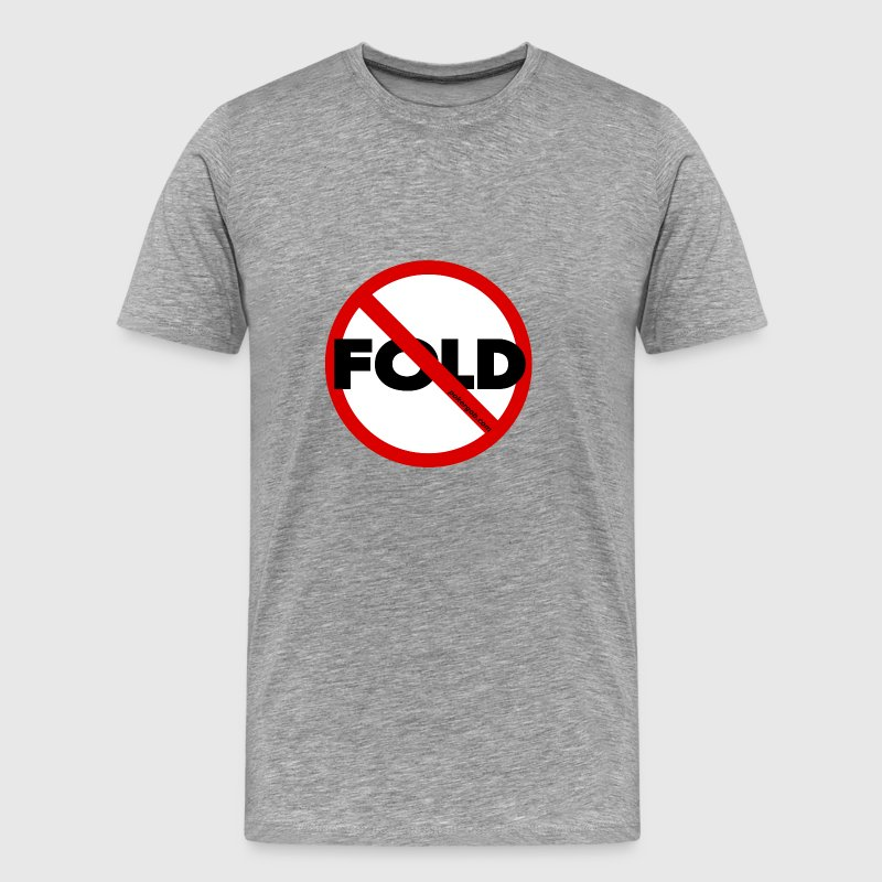 No Fold'em Hold'em - Men's Premium T-Shirt
