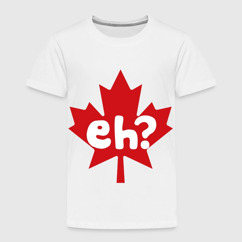 Eh Canada Day - Toddler Premium T-Shirt