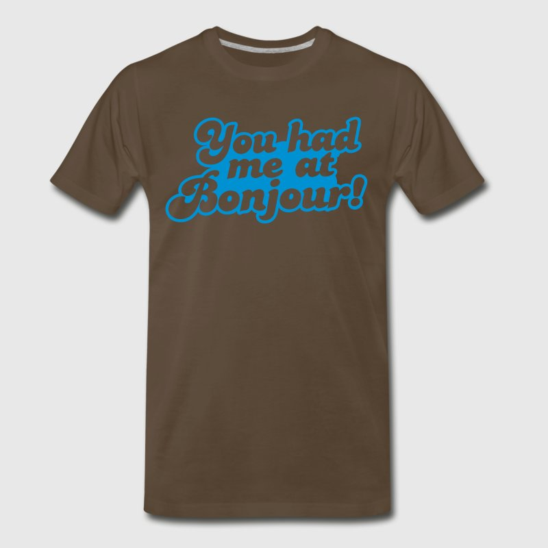 You had me at bonjour! French greeting for Hello! T-Shirts - Men's Premium T-Shirt