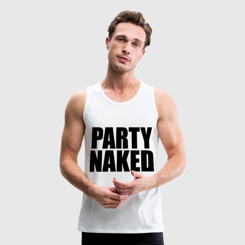 Party Naked Funny College Design T-Shirts - Men's Premium Tank