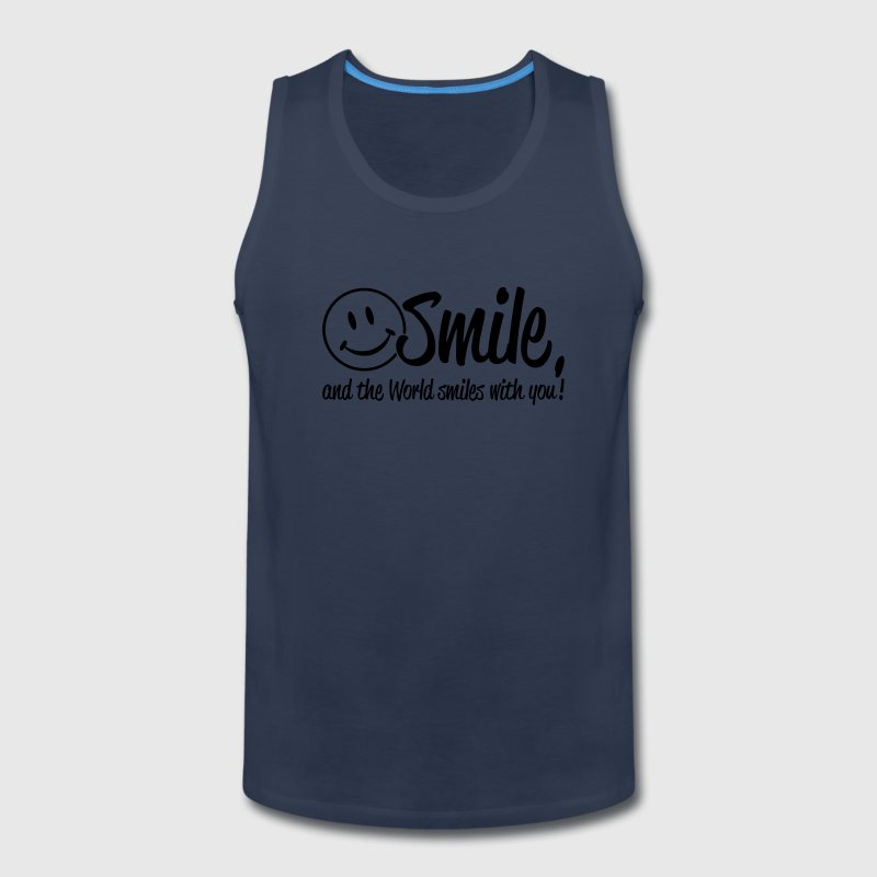 Smile, and the World smiles with you! T-Shirts - Men's Premium Tank