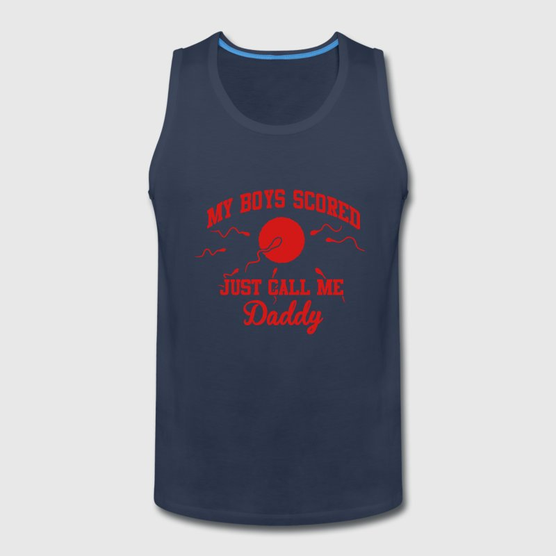 my boys scored just call me daddy Tank Tops - Men's Premium Tank