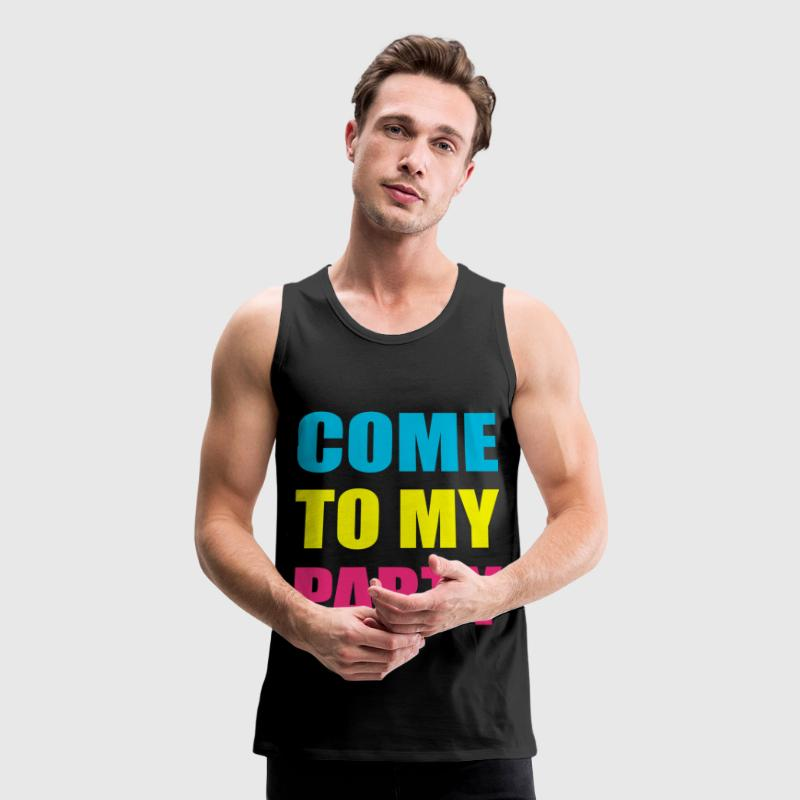 Come To My Party Neon Design Tank Tops - Men's Premium Tank