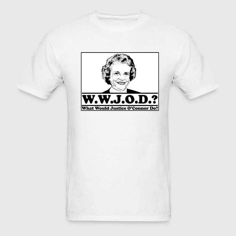 W.W.J.O.D. What would Justice O'Connor Do? T-Shirts - Men's T-Shirt