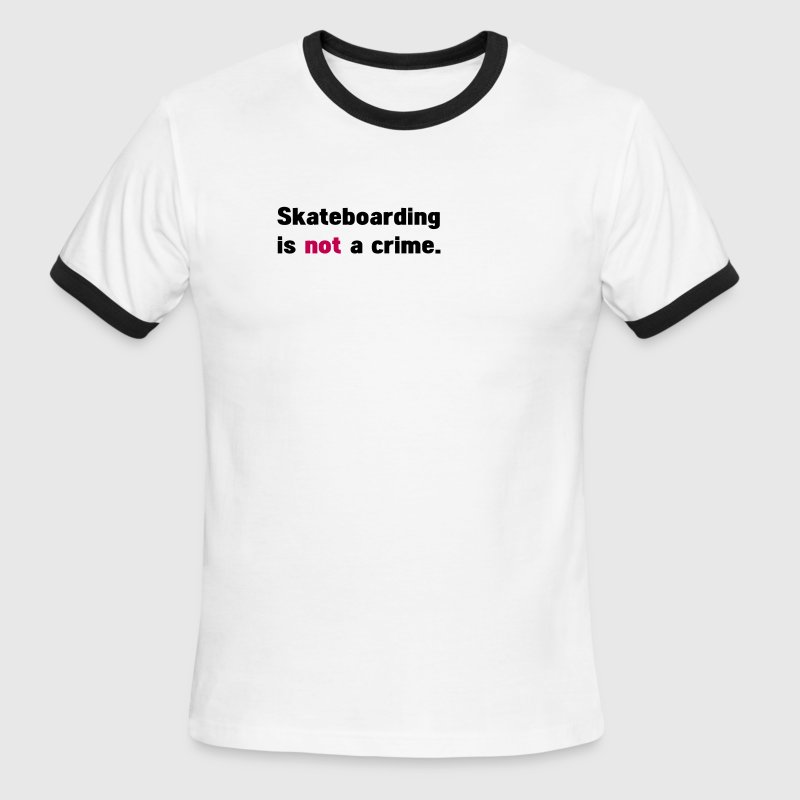 White/black skateboarding is not a crime T-Shirts - Men's Ringer T-Shirt